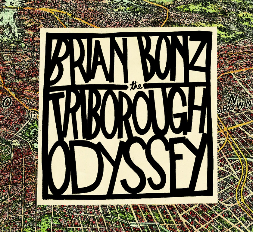 Brian Bonz - The Triborough Odyssey